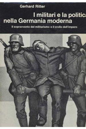 I militari e la politica nella Germania moderna Vol.3