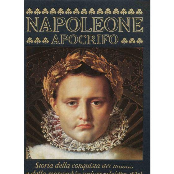 Napoleone Apocrifo - Storia della conquista del mondo